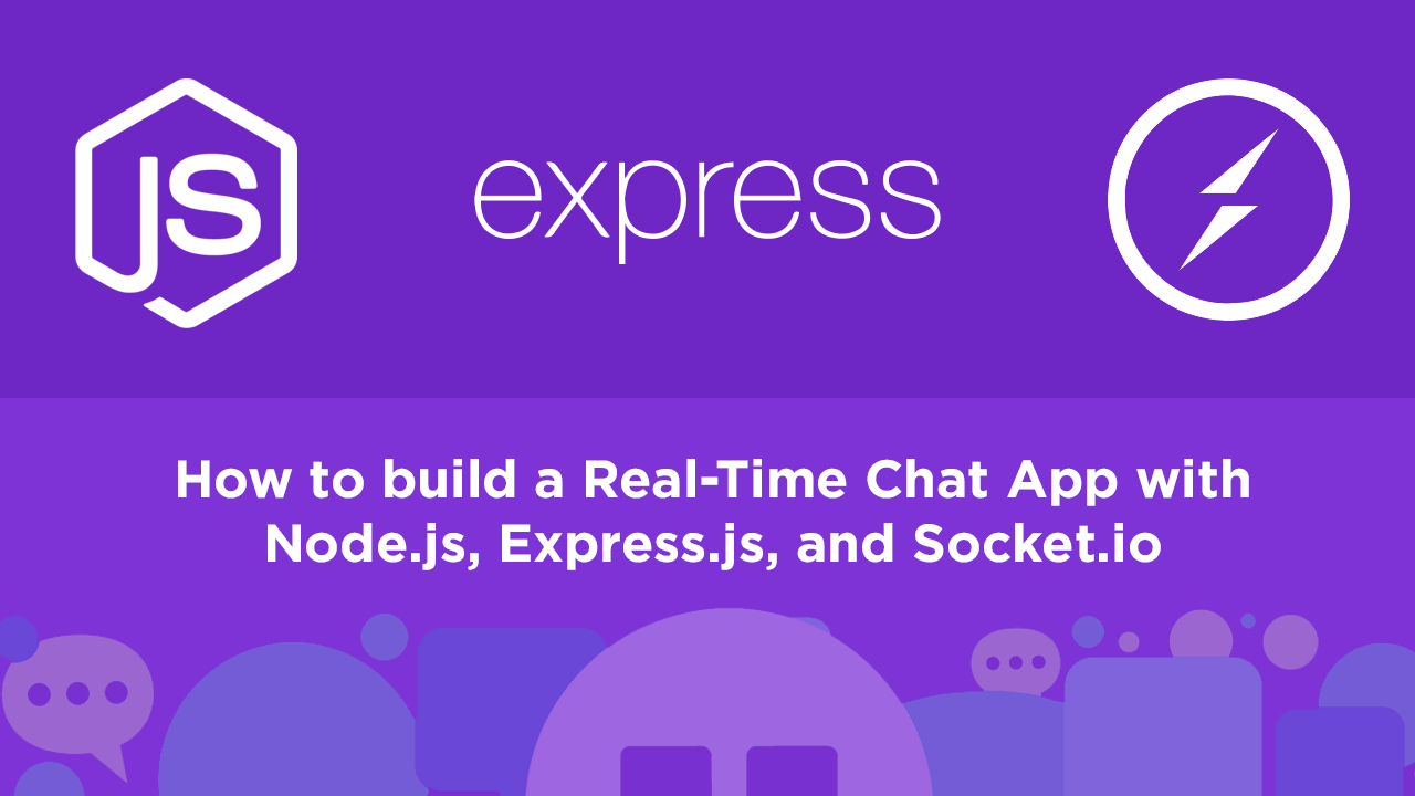 How to build a Real-Time Chat App with Node.js, Express.js, and Socket.io