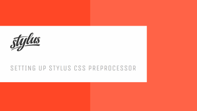 Setting Up Stylus CSS Preprocessor